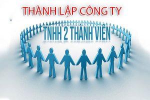 Làm thế nào để thành lập công ty TNHH 2 thành viên?